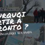 Pourquoi partir à Toronto ?